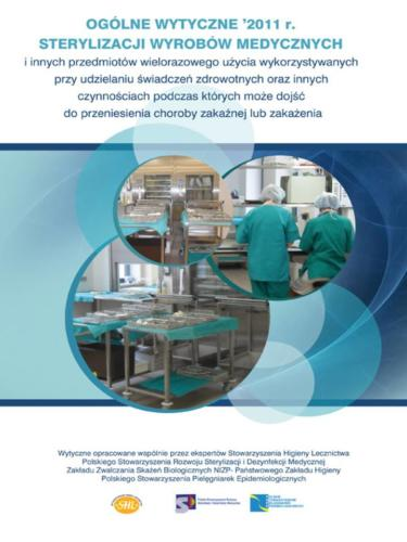 Ogólne wytyczne sterylizacji wyrobów medycznych 2011