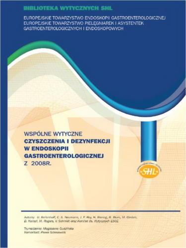 Wspólne wytyczne czyszczenia i dezynfekcji w endoskopii gastroenterologicznej z 2008r.